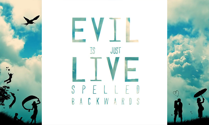 LIVE BACKWARDS SPELLS EVIL