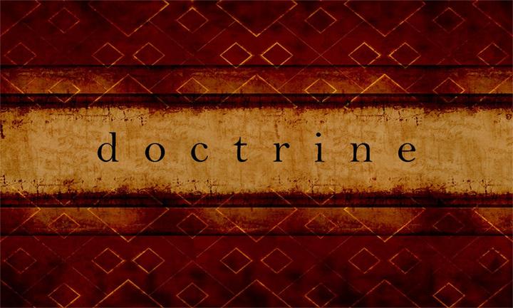 DOCTRINE, PHILOSOPHY, BELIEF SYSTEM