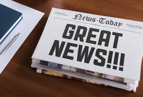 GOOD NEWS – GREAT NEWS