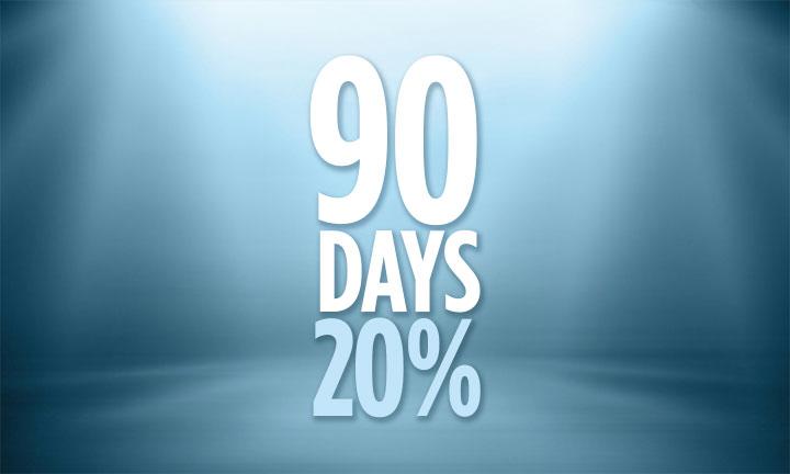 90 DAYS – 20 PERCENT