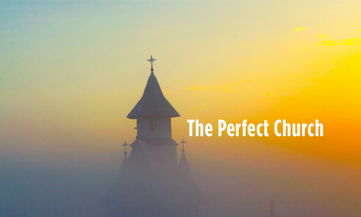 THE PERFECT CHURCH