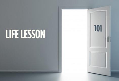 LIFE LESSON 101