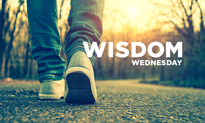WISDOM WEDNESDAY – WALK CIRCUMSPECTLY WITH WISDOM