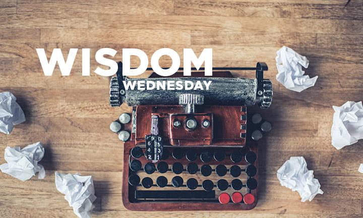 WISDOM WEDNESDAY: THE INSIDE STORY