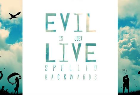 LIVE BACKWARDS SPELLS EVIL