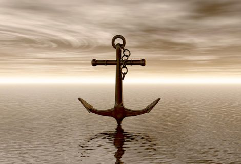HOPE IS ONLY AS GOOD AS THE ANCHOR