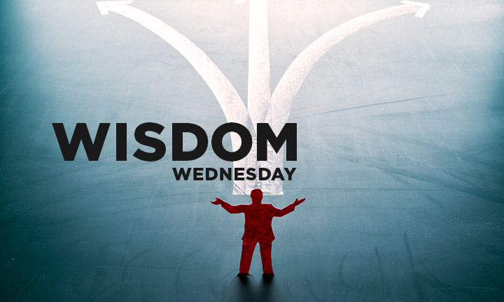WISDOM WEDNESDAY – KNOWING I AM NOT WISE