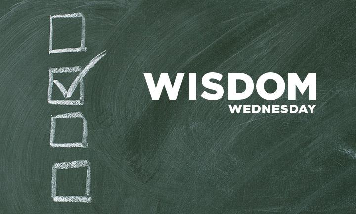 WISDOM WEDNESDAY – WISDOM CHECKLIST