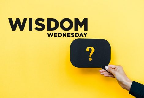 WISDOM WEDNESDAY: WHAT'S UP PEOPLE?